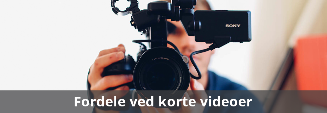 Hvorfor skal du lave korte videoer?